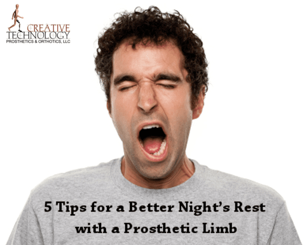 5 tips for better sleep with a prosthetic limb, prosthesis in Denver, CO, artificial leg, artificial limb, prosthetics and orthotics by Creative Technology.